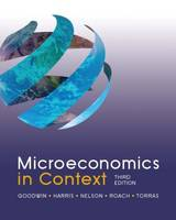 Microeconomics in Context, 3rd Edition (Paperback)