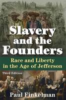 Slavery and the Founders: Race and Liberty in the Age of Jefferson (Paperback)
