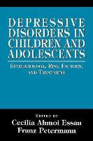 Depressive Disorders in Children and Adolescents: Epidemiology, Risk Factors, and Treatment (Paperback)