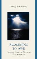 Awakening to Awe: Personal Stories of Profound Transformation (Hardback)