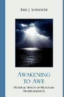 Awakening to Awe: Personal Stories of Profound Transformation (Paperback)