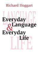 Everyday Language and Everyday Life (Hardback)