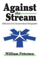 Against the Stream: Reflections of an Unconventional Demographer (Hardback)