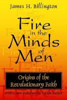 Fire in the Minds of Men: Origins of the Revolutionary Faith (Paperback)