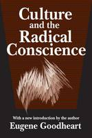 Culture and the Radical Conscience (Paperback)