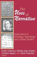 The Uses of Narrative: Explorations in Sociology, Psychology and Cultural Studies (Paperback)