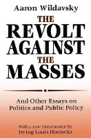 The Revolt Against the Masses: And Other Essays on Politics and Public Policy (Paperback)