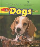 Top 10 Dogs for Kids - Top Pets for Kids with American Humane (Hardback)