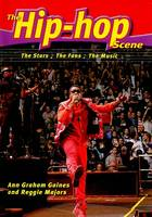 The Hip-hop Scene: The Stars, the Fans, the Music - The Music Scene (Hardback)