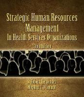 Strategic Human Resources Management in Health Services Organizations (Hardback)