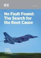 No Fault Found: The Search for the Root Cause (Hardback)