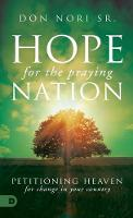 Hope for the Praying Nation: Petitioning Heaven for Change in Your Country (Paperback)