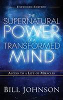 The Supernatural Power of the Transformed Mind Expanded Edition (Hardback)