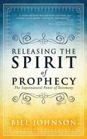 Releasing the Spirit of Prophecy (Hardback)