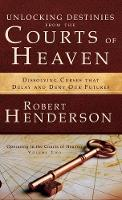 Unlocking Destinies from the Courts of Heaven (Hardback)