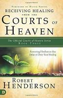 Receiving Healing From The Courts of Heaven (Paperback)