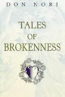 Tales of Brokenness: Journeys with an Unlikely Companion (Paperback)