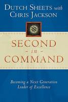 Second in Command: Becoming a Next Generation Leader of Excellence (Paperback)