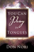 You Can Pray in Tongues (Paperback)