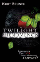 Twilight Phenomenon: Forbidden Fruit or Thirst-Quenching Fantasy? (Paperback)