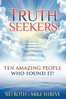 Truth Seekers: Ten Amazing People Who Found It (Paperback)
