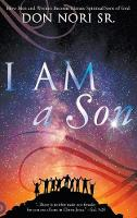 I Am a Son: How Men and Women Become Mature Spiritual Sons of God (Hardback)
