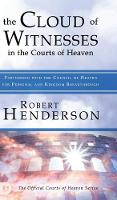 The Cloud of Witnesses in the Courts of Heaven (Hardback)
