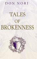 Tales of Brokenness (Hardback)