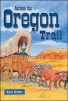 Across the Oregon Trail - Storyteller (Paperback)