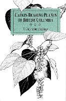 Catkin-Bearing Plants of British Columbia (Paperback)