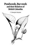 Pondweeds, Bur-reeds and Their Relatives of British Columbia: Aquatic Families of Monocotyledons - Revised Edition (Paperback)