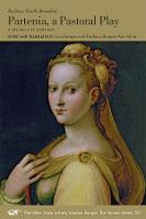 Partenia, a Pastoral Play: A Bilingual Edition - Other Voice in Early Modern Europe. Toronto (Paperback)