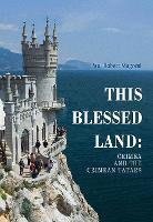 This Blessed Land: Crimea and the Crimean Tatars (Hardback)