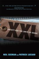 XXL: Obesity and the Limits of Shame - U of T Centre for Public Management Series on Public Policy & Administration (Hardback)