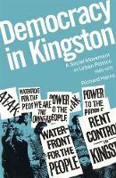 Democracy in Kingston: A Social Movement in Urban Politics, 1965-1970 (Hardback)