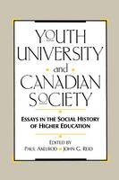 Youth, University, and Canadian Society: Essays in the Social History of Higher Education (Paperback)