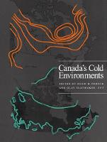 Canada's Cold Environments: Volume 1 - Canadian Association of Geographers Series in Canadian Geography (Hardback)