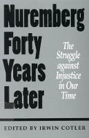 Nuremberg Forty Years Later: The Struggle against Injustice in Our Time (Hardback)