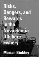 Risks, Dangers, and Rewards in the Nova Scotia Offshore Fishery (Hardback)