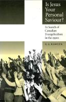 Is Jesus Your Personal Saviour?: In Search of Canadian Evangelicalism in the 1990s (Hardback)