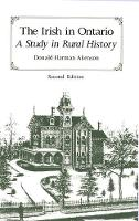 The Irish in Ontario: A Study in Rural History, Second Edition (Paperback)