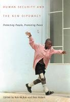 Human Security and the New Diplomacy: Protecting People, Promoting Peace (Hardback)