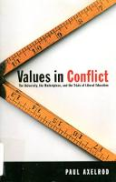 Values in Conflict: The University, the Marketplace, and the Trials of Liberal Education (Hardback)
