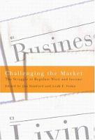 Challenging the Market: The Struggle to Regulate Work and Income (Hardback)