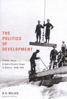 The Politics of Development: Forests, Mines, and Hydro-Electric Power in Ontario, 1849-1941 - Carleton Library Series (Paperback)