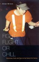 Fight, Flight, or Chill: Subcultures, Youth, and Rave into the Twenty-First Century (Paperback)