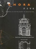 Chora 5: Intervals in the Philosophy of Architecture - CHORA: Intervals in the Philosophy of Architecture (Paperback)
