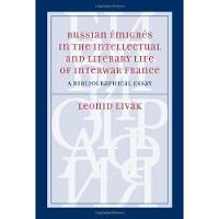 Russian Emigres in the Intellectual and Literary Life of Interwar France: A Bibliographical Essay (Hardback)