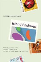 Island Enclaves: Offshoring Strategies, Creative Governance, and Subnational Island Jurisdictions (Paperback)