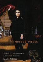 Museum Pieces: Toward the Indigenization of Canadian Museums - McGill-Queen's/Beaverbrook Canadian Foundation Studies in Art History (Hardback)